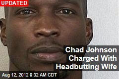 Chad Johnson Charged With Headbutting Wife