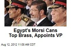 Egypt's Morsi Cans Top Brass, Appoints VP