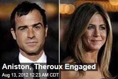 Aniston, Theroux Engaged