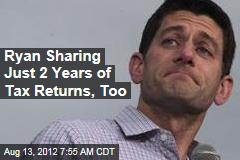 Ryan Releasing Only 2 Years of Tax Returns