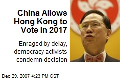 China Allows Hong Kong to Vote in 2017