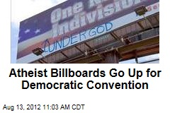 Atheist Billboards Go Up for Democratic Convention