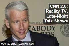 CNN 2.0: Reality TV, Late-Night Talk Shows