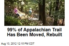 99% of Appalachian Trail Has Been Moved, Rebuilt