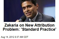 Zakaria on New Attribution Problem: 'Standard Practice'
