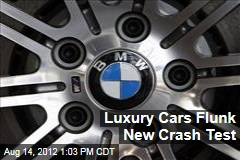 Luxury Cars Flunk New Crash Test