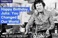 Happy Birthday, Julia: You Changed Our World