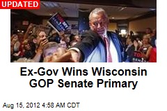 Ex-Gov Wins Wisc. GOP Senate Primary