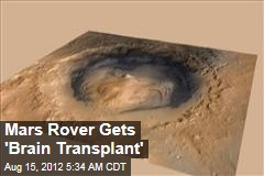 Mars Rover Gets 'Brain Transplant'