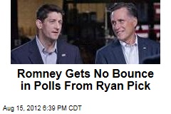 Romney Gets No Bounce in Polls From Ryan Pick