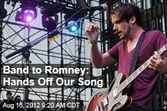 Band to Romney: Hands Off Our Song