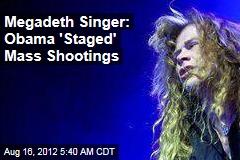 Megadeth Singer: Obama 'Staged' Mass Shootings