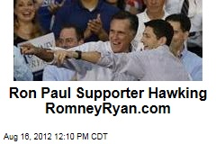 Ron Paul Supporter Hawking RomneyRyan.com