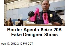 Border Agents Seize 20K Fake Designer Shoes