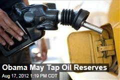 Obama May Tap Oil Reserves