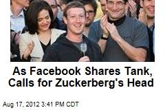 As Facebook Shares Tank, Calls for Zuckerberg's Head