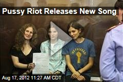 Pussy Riot Releases New Song