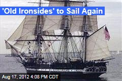 'Old Ironsides' to Sail Again