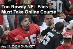 Too-Rowdy NFL Fans Must Take Online Course
