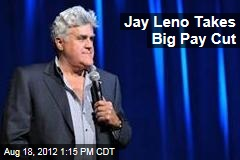 Jay Leno Takes Big Pay Cut