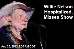 Willie Nelson Hospitalized, Misses Show