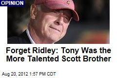 Forget Ridley: Tony Was the More Talented Scott Brother