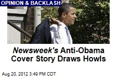 Newsweek's Anti-Obama Cover Story Draws Howls