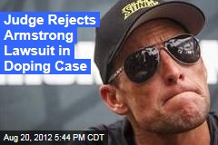Judge Tosses Armstrong's Suit Against Anti-Doping Agency