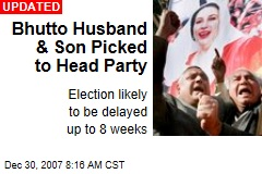 Bhutto Husband & Son Picked to Head Party