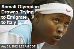Somali Olympian Drowns Trying to Emigrate to Italy