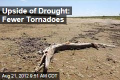 Upside of Drought: Fewer Tornadoes