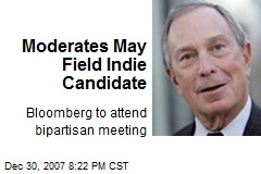 Moderates May Field Indie Candidate