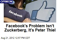 Facebook's Problem Isn't Zuckerberg, It's Peter Thiel