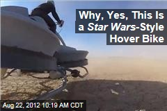 Why, Yes, This Is a Star Wars -Style Hover Bike