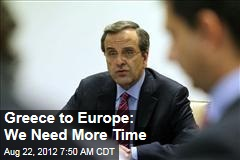 Greece to Europe: We Need More Time