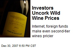 Investors Uncork Wild Wine Prices
