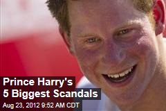 Prince Harry's 5 Biggest Scandals