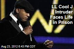 LL Cool J Intruder Faces Life in Prison