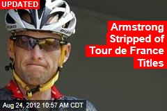 Armstrong to Be Stripped of Tour de France Victories