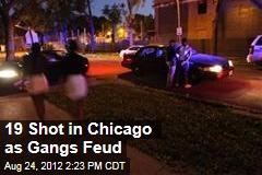 19 Shot in Chicago as Gangs Feud