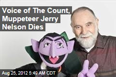 Voice of The Count, Muppeteer Jerry Nelson Dies
