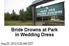 Bride Drowns at Park in Wedding Dress