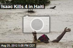 Isaac Kills 4 in Haiti
