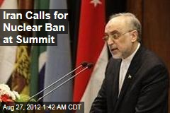 Iran Calls for Nuclear Ban at Summit