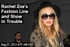Rachel Zoe's Fashion Line and Show in Trouble