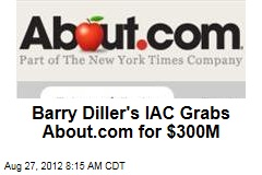 Barry Diller's IAC Grabs About.com for $300M