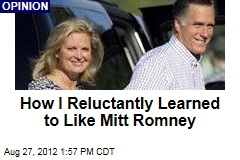 How I Reluctantly Learned to Like Mitt Romney