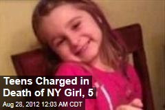Teens Charged in Death of NY Girl, 5