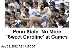 Penn State: No More 'Sweet Caroline' at Games