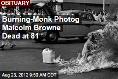 Burning-Monk Photog Malcolm Browne Dead at 81